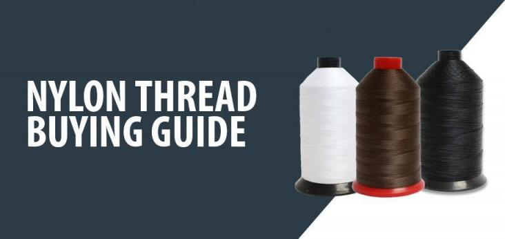 Nylon Thread Buying Guide